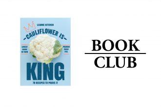 Cauliflower is King by Leanne Kitchen