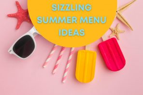 Sizzling Summer Menu Ideas